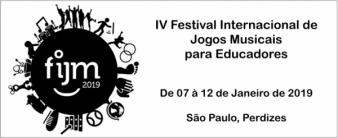 FIJM 2019 - IV Festival internacional de Jogos Musicais para Educadores